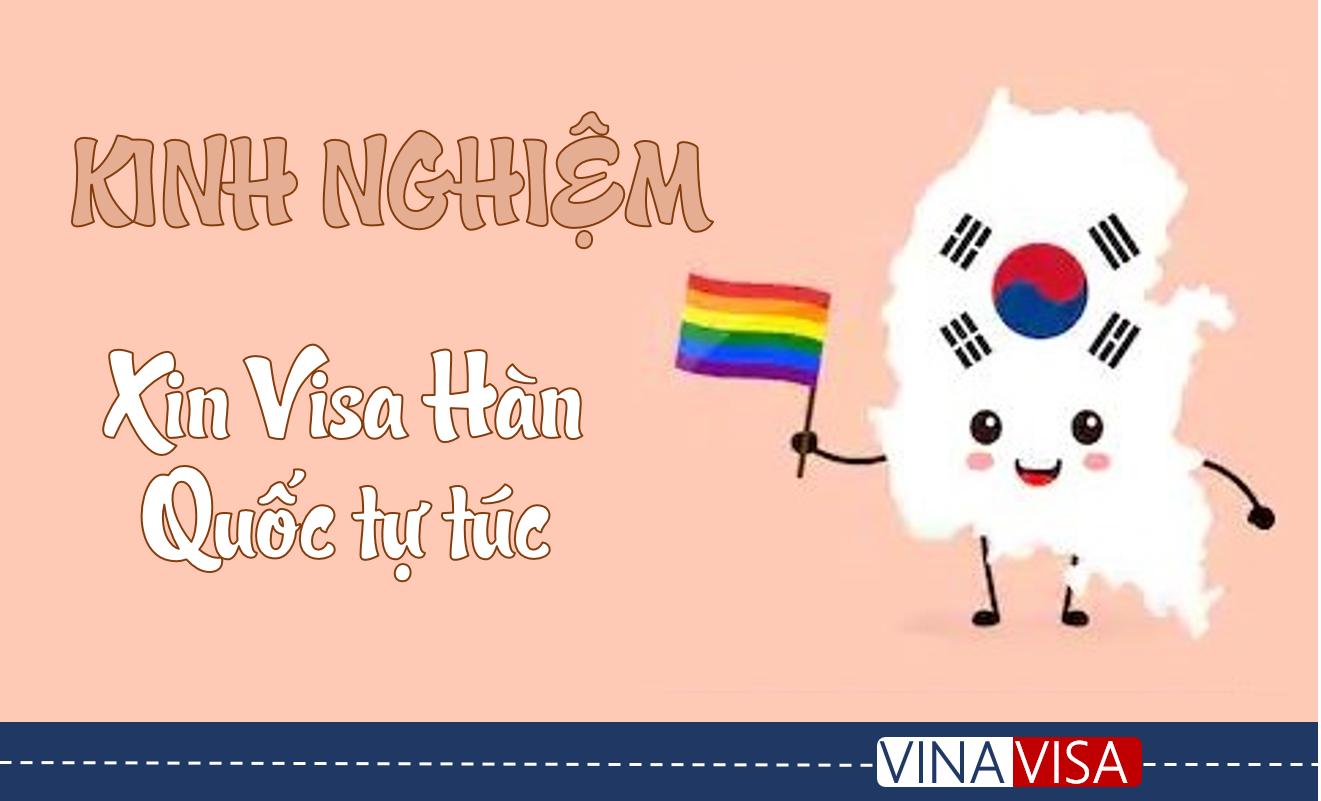 Tất Tần Tật Kinh Nghiệm Xin Visa Tự Túc Hàn Quốc