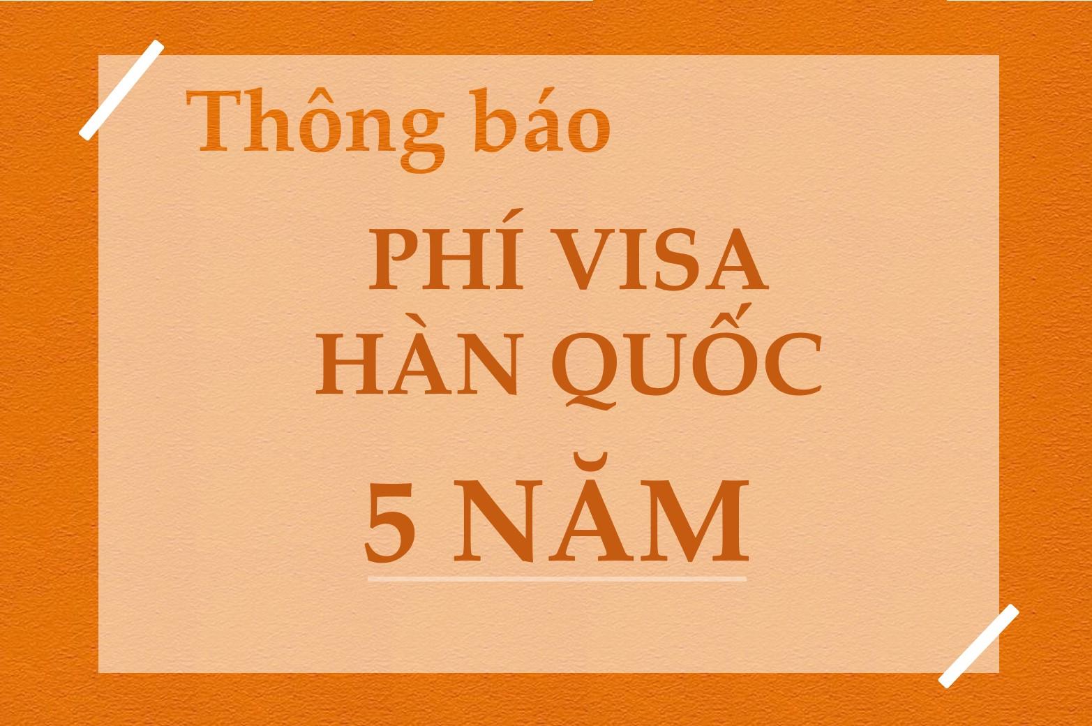 Phí visa Hàn Quốc 5 năm