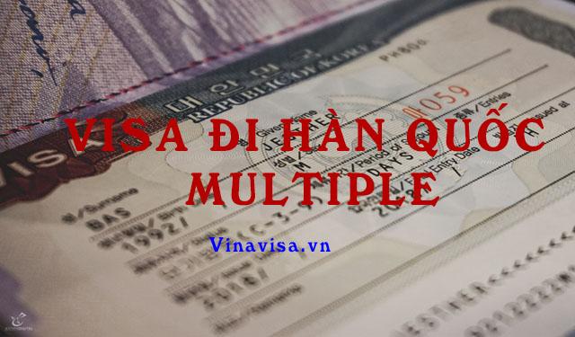Visa đi Hàn Quốc tại Đà Nẵng mulptile và những điều cần biết