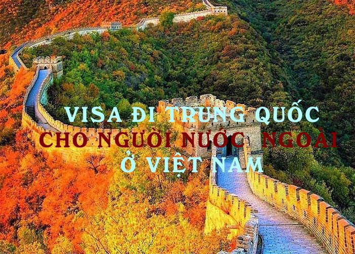 Chia sẻ về thủ tục xin visa đi Trung Quốc tại Đà Nẵng cho người nước ngoài ở Việt Nam