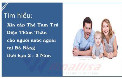 Thẻ Tạm Trú Theo Diện Thăm  Người Thân Tại Việt Nam – Dịch vụ xin cấp thẻ tạm trú ở Đà Nẵng