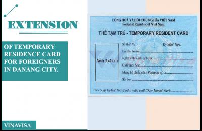 https://vinavisa.vn/visa-viet-nam/extension-of-temporary-residence-card-for-foreigners-in-da-nang-city/